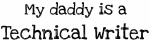 My Daddy is a Technical Writer