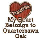 My Heart Belongs to Quartersawn Oak