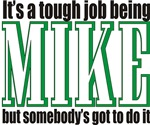 Tough being Mike