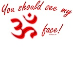 You Should See My (Ohm) Aum Face tshirts/gifts