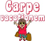 Carpe Vacationem -Carpe Diem Parody tshirts female