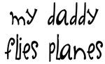 My Daddy Flies Planes