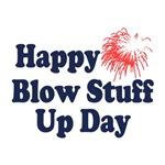Blow Stuff Up Day