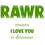 RAWR means I love you, Green