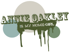 Annie Oakley is My Home-Girl