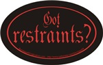 Got restraints?