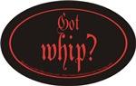 Got whip?