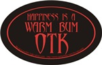 happiness is a warm bum OTK