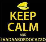 Keep Calm #VadaABordoCazzo