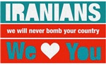 Iranians - We will never bomb your country