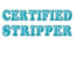 Certified Stripper