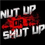 Nut Up or Shut Up