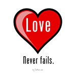 Love Never Fails T-shirts