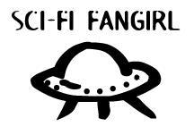 Sci-fi Fangirl