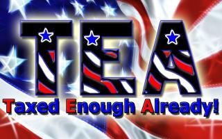 T.E.A. Taxed Enough Already