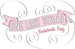 One Last Stand Bachelorette Party