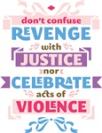 Don't Celebrate Acts of Violence Girly Set)