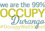Occupy Durango T-Shirts