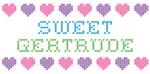 Sweet GERTRUDE