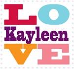 I Love Kayleen