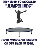 Your Mom Invented The Trampoline