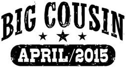 Big Cousin April 2015 t-shirt