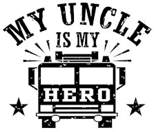 My Uncle Is My Hero Firefighter
