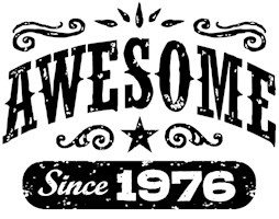 Awesome Since 1976 t-shirts