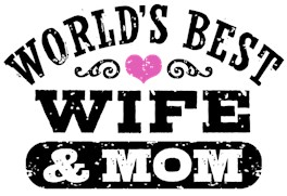 World's Best Wife & Mom