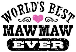 World's Best MawMaw Ever t-shirts