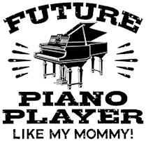Future Piano Player Like My Mommy t-shirts
