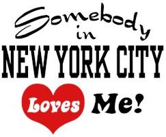 Somebody In New York City Loves Me t-shirts