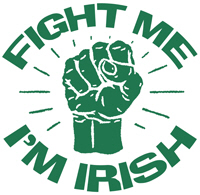 Fight Me I'm Irish