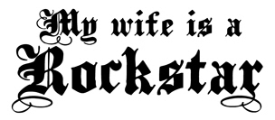 My Wife is a Rockstar t-shirt