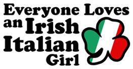 Everyone Loves an Irish Italian Girl t-shirt