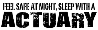 Feel Safe at Night Sleep with an Actuary t-shirts