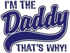 I'm The Daddy That's Why t-shirt