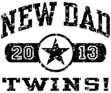 New Dad Twins 2013 t-shirt