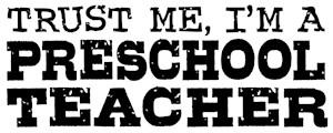 Trust Me I'm A Preschool Teacher t-shirts