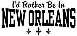 I'd Rather Be In New Orleans t-shirts