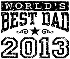 World's Best Dad 2013 t-shirts