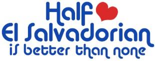 Half El Salvadorian t-shirts