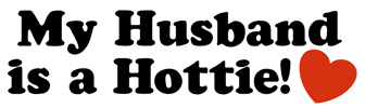 My Husband is a Hottie! t-shirt