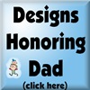 DESIGNS HONORING DAD