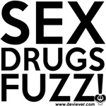 SEX DRUGS FUZZ!
