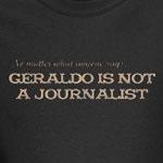 Geraldo Not A Journalist