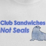 Club Sandwiches Not Seals