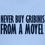 Never Buy Gribinis From A Moyel