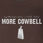 i gotta have more cowbell baby vintage t-shirt