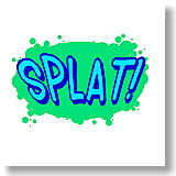Splat!